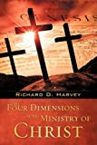 The Four Dimensions of the Ministry of Christ, Richard D. Harvey, 1606474367