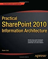 Practical SharePoint 2010 Information Architecture Front Cover