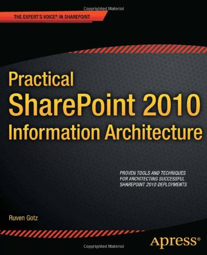 [PDF] Practical SharePoint 2010 Information Architecture Free Download | Publisher : Apress | Category : Computers & Internet | ISBN 10 : 1430241764 | ISBN 13 : 9781430241768