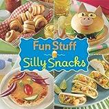 Fun Stuff Silly Snacks Cookbook