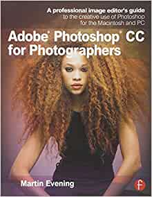 Adobe Photoshop CC for Photographers: A professional image