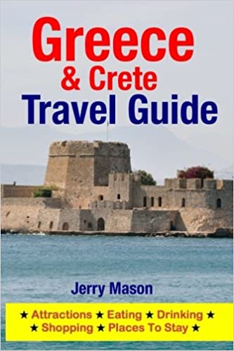 Greece /& Crete Travel Guide: Attractions Eating Drinking Shopping /& Places To Stay