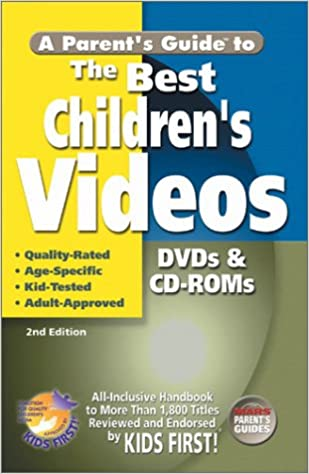 A Parent's Guide to the Best Children's Videos, DVDs, and