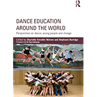 Dance Education around the World: Perspectives on dance, young people and change book cover