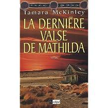 Dernière Valse de Mathilda (la)