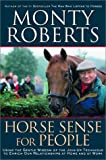 Horse Sense for People : Using the Gentle Wisdom of the Join-Up Technique to Enrich Our Relationship at Home and at Work
