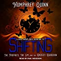 Shifting: The Prophecy, the Spy, and the Ghostly Guardian: A Fated Fantasy Quest Adventure Series, Book 2 Audiobook by Humphrey Quinn Narrated by Paul Woodson