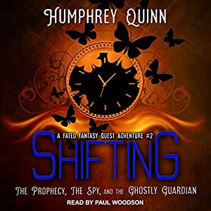 Shifting: The Prophecy, the Spy, and the Ghostly Guardian Audiobook