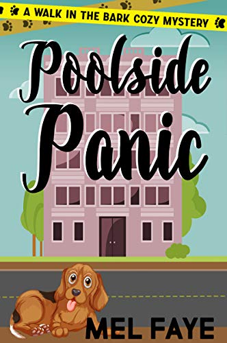 Poolside Panic: A Cozy Mystery for Dog Lovers (A Walk in the Bark Book 4) by [Faye, Mel]