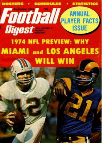 (Football Digest September 1974 Bob Greise/Miami Dolphins & John Hadl/Los Angeles Rams on Cover, O.J. Simpson: The Game I'll Never Forget, Alex Karras/Detroit Lions, Dick Butkus/Chicago Bears)