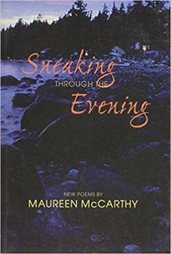 Sneaking Through The Evening Maureen Mccarthy 9781550172164 Books