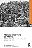 An Architecture of Parts: Architects, Building Workers and Industrialisation in Britain 1940 - 1970 (Routledge Research in Architecture), Christine Wall, 0415637945