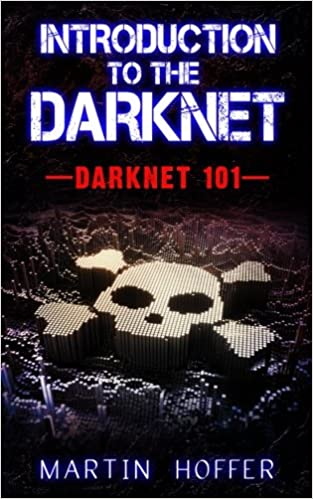 Introduction To The Darknet Darknet  Martin Hoffer  Amazon Com Books