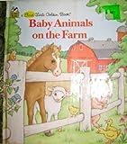 Baby Animals on the Farm, Golden Books Staff, 0307101762