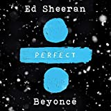 Ed Sheeran | Format: MP3 MusicFrom the Album:Perfect Duet (with Beyoncé)(6)Download: $1.29
