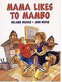 Mama Likes to Mambo, Helaine Becker, 0773733167