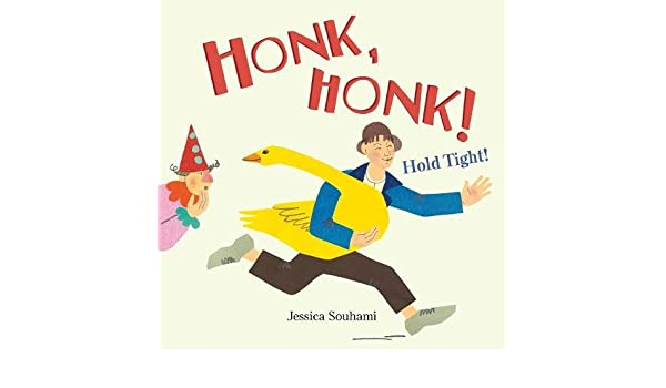 Honk, Honk! Hold Tight!: Amazon.es: Souhami, Jessica: Libros en ...