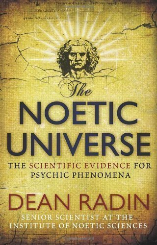 The Noetic Universe by Radin, Dean (2009) Paperback