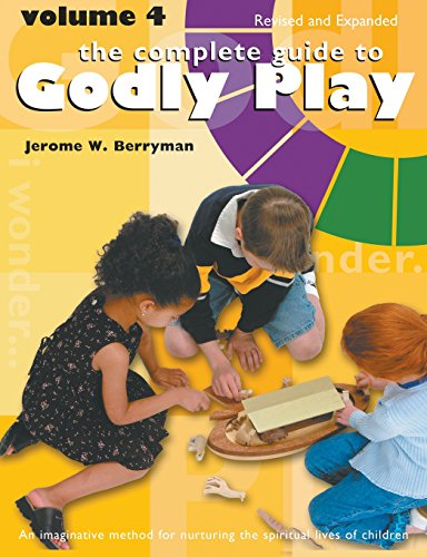 The Complete Guide to Godly Play: Volume 4, Revised and -
