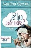 Jetlag oder Liebe (Portobello Girls, Band 3)