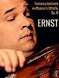 Ernst: Fantaisie brillante on Rossini's Othello, Op. 11