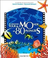 Le nouveau tour du monde en 80 plongées