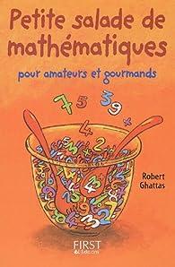 Petite salade de mathématiques pour amateurs et gourmands par Robert Ghattas