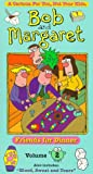 Bob and Margaret, Vol. 2: Friends for Dinner [VHS]