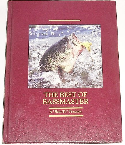The Best Of Bassmaster  A  How To  Treasury  20Th Anniversary Edition