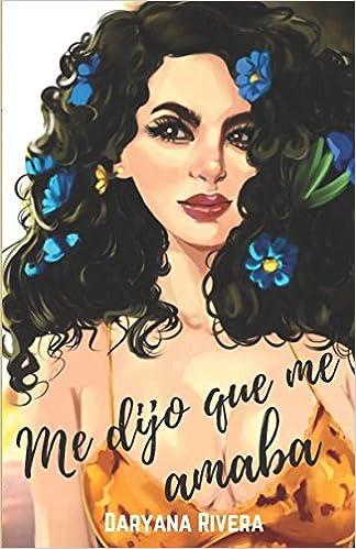 ME DIJO QUE ME AMABA: ...el mejor chiste que contó en toda su vida ese perro infeliz. (Spanish Edition) (Spanish) Paperback – May 20, 2018
