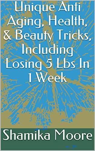 51QJXJ%2BCBpL - Unique Anti Aging, Health, & Beauty Tricks, Including Losing 5 Lbs In 1 Week