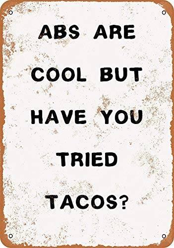 Iliogine Abs are Cool But Have You Tried Tacos? Funny Rustic Metal Sign Gifts for Garage Yard Fence Driveway Decor