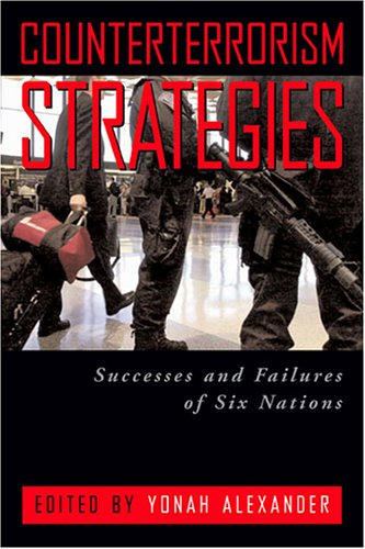 Read Online Counterterrorism Strategies: Successes and Failures of Six Nations pdf