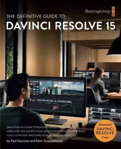 (The Definitive Guide to DaVinci Resolve 15: Editing, Color, Audio, and Effects (The Blackmagic Design Learning Series))