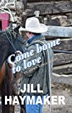 Come Home to Love (Aspen Ridge Book 3)