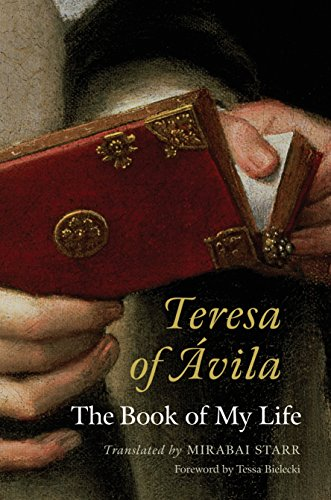 Teresa of Avila: The Book of My Life (Book Of My Lives)