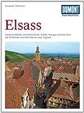 Front cover for the book Elsaß: Fachwerkdörfer und historische Städte, Burgen und Kirchen im Weinland zwischen Rhein und Vogesen by Susanne Tschirner