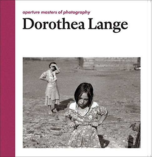Dorothea Lange: Aperture Masters of Photography (The Aperture Masters of Photography ()