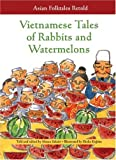 Vietnamese Tales of Rabbits and Watermelons (Asian Folktales Retold)