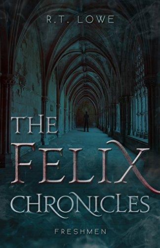 Freshmen (The Felix Chronicles Book 1)