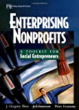 Enterprising Nonprofits: A Toolkit for Social Entrepreneurs, J. Gregory Dees, Jed Emerson, Peter Economy, 0471397350