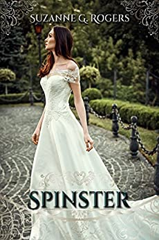 Spinster by [Rogers, Suzanne G.]