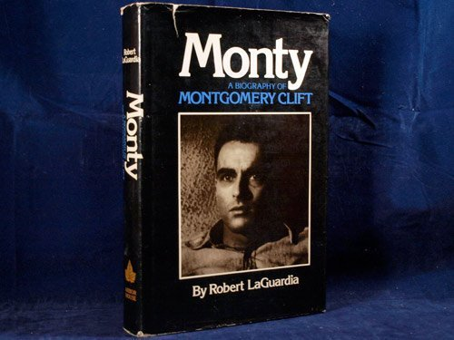 Monty: A Biography of Montgomery Clift (Book) written by Robert Laguardia