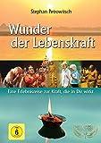 Wunder der Lebenskraft: Eine Erlebnisreise zur Kraft die in uns wirkt [Edizione: Germania]