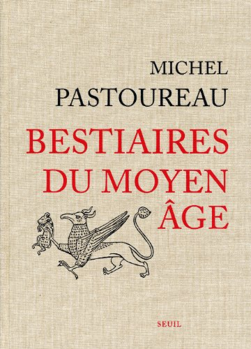 Bestiaires du Moyen Age ~ Michel Pastoureau