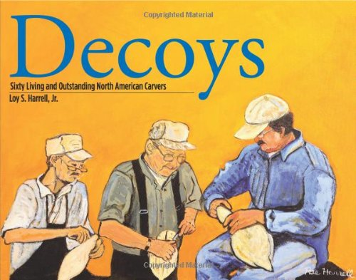 Decoys: Sixty Living and Outstanding North American Carvers by Fox Chapel Publishing