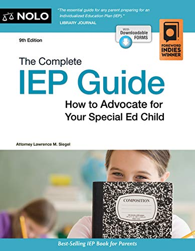 Complete IEP Guide, The: How to Advocate for Your Special Ed Child