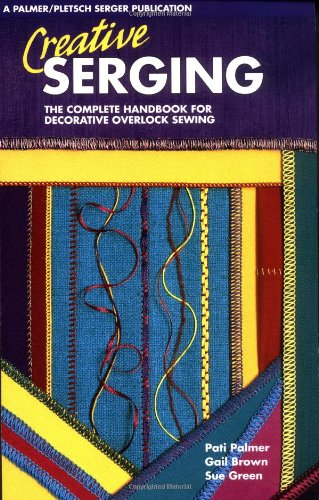 Creative Serging: The Complete Handbook for Decorative Overlock Sewing, Book 2 (Bk.2)