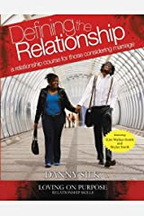 Defining The Relationship Workbook: A Relationship Course For Those Considering Marriage Paperback