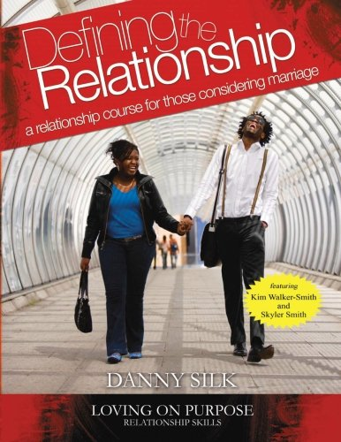 Defining The Relationship Workbook: A Relationship Course For Those Considering Marriage